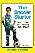 Soccer Starter Your Guide to Coaching Young Players