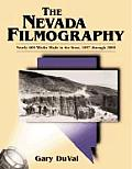 The Nevada Filmography: Nearly 600 Works Made in the State, 1897 Through 2000