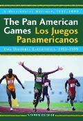The Pan American Games/Los Juegos Panamericanos: A Statistical History, 1951-1999/Una Historia Estadistica, 1951-1999