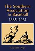 The Southern Association in Baseball, 1885-1961