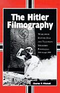 The Hitler Filmography: Worldwide Feature Film and Television Miniseries Portrayals, 1940 Through 2000