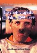 Psychotherapists on Film, 1899-1999: A Worldwide Guide to Over 5000 Films; Volume 1