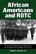 African Americans and ROTC: Military, Naval and Aeroscience Programs at Historically Black Colleges, 1916-1973