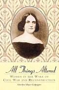 All Things Altered: Women in the Wake of Civil War and Reconstruction