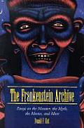 The Frankenstein Archive: Essays on the Monster, the Myth, the Movies, and More