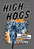 High on the Hogs: A Biker Filmography