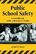 Public School Safety: A Handbook, with a Resource Guide