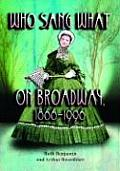 Who Sang What on Broadway, 1866-1996