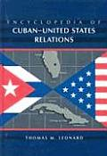 Encyclopedia of Cuban-United States Relations