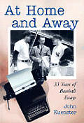 At Home and Away: 33 Years of Baseball Essays