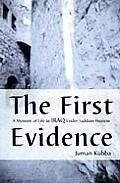 The First Evidence: A Memoir of Life in Iraq Under Saddam Hussein