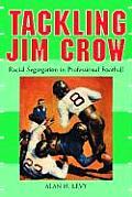 Tackling Jim Crow: Racial Segregation in Professional Football