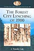 The Forest City Lynching of 1900: Populism, Racism, and White Supremacy in Rutherford County, North Carolina