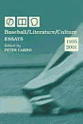 Baseball/Literature/Culture: Essays, 1995-2001