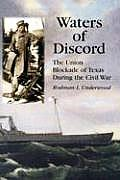 Waters of Discord: The Union Blockade of Texas During the Civil War
