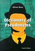 Dictionary of Pseudonyms: 11,000 Assumed Names and Their Origins