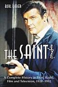 The Saint: A Complete History in Print, Radio, Film and Television of Leslie Charteris' Robin Hood of Modern Crime, Simon Templar