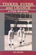 Tinker, Evers, and Chance: A Triple Biography