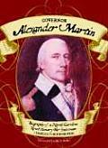 Governor Alexander Martin: Biography of a North Carolina Revolutionary War Statesman