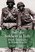Buffalo Soldiers in Italy: Black Americans in World War II