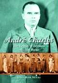 Andr? Charlot: The Genius of Intimate Musical Revue