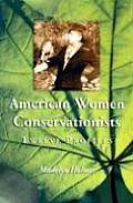 American Women Conservationists: Twelve Profiles