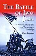 The Battle of Iwo Jima: A Resource Bibliography and Documentary Anthology