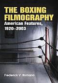 The Boxing Filmography: American Features, 1920-2001