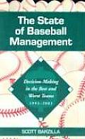 The State of Baseball Management: Decision-Making in the Best and Worst Teams, 1993-2003