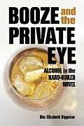 Booze and the Private Eye: Alcohol in the Hard-Boiled Novel