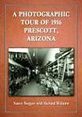 A Photographic Tour of 1916 Prescott, Arizona