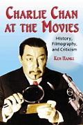 Charlie Chan at the Movies History Filmography & Criticism