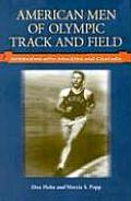 American Men of Olympic Track and Field: Interviews with Athletes and Coaches