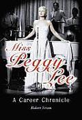 Miss Peggy Lee: A Career Chronicle