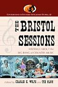Bristol Sessions Writings About The Big Bang Of Country Music