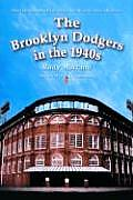 The Brooklyn Dodgers in the 1940s: How Robinson, MacPhail, Reiser and Rickey Changed Baseball