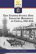 United States 15th Infantry Regiment in China 1912 1938