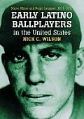 Early Latino Ballplayers in the United States: Major, Minor and Negro Leagues, 19011949