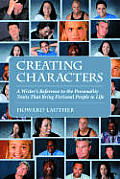Creating Characters: A Writer's Reference to the Personality Traits That Bring Fictional People to Life