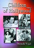 Children of Hollywood: Accounts of Growing Up as the Sons and Daughters of Stars