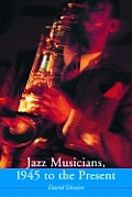 Jazz Musicians, 1945 to the Present