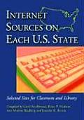 Internet Sources on Each U.S. State: Selected Sites for Classroom and Library