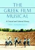 The Greek Film Musical: A Critical and Cultural History