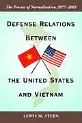 Defense Relations Between the United States and Vietnam: The Process of Normalization, 1977-2003