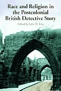 Race and Religion in the Postcolonial British Detective Story: Ten Essays