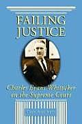 Failing Justice: Charles Evans Whittaker on the Supreme Court