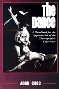 The Dance: A Handbook for the Appreciation of the Choreographic Experience