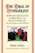 The Trial of Womankind: A Rhyming Translation of Book IV of the Fifteenth-Century Le Champion Des Dames