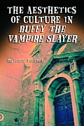Aesthetics of Culture in Buffy the Vampire Slayer