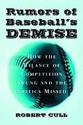 Rumors of Baseball's Demise: How the Balance of Competition Swung and the Critics Missed